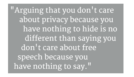 Ed Snowden's famous message about the importance of privacy (photo via Twitter) (Edward Snowden is a former National Security Agency subcontractor who made headlines in 2013 when he leaked top secret information about NSA surveillance activities)