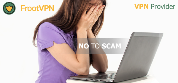 Use a VPN Service: How to Fight 5 types of Scams