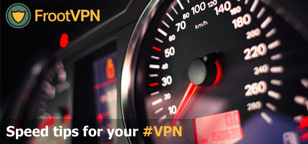 8 Speed Tips for your VPN Account