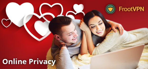 How to Keep Your Online Privacy Secure this Valentine's Day